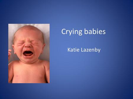 Crying babies Katie Lazenby. 10,687 results for crying babies on Amazon.
