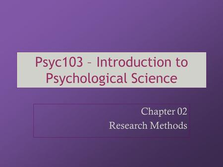 Psyc103 – Introduction to Psychological Science