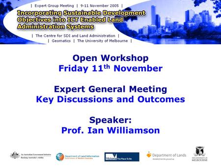 Open Workshop Friday 11 th November Expert General Meeting Key Discussions and Outcomes Speaker: Prof. Ian Williamson.