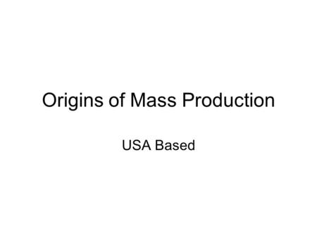 Origins of Mass Production USA Based. Ford's Model T was his twentieth design over a five year period that began with the original Model A in 1903.