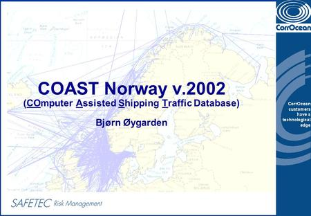 COAST Norway v.2002 (COmputer Assisted Shipping Traffic Database) Bjørn Øygarden.
