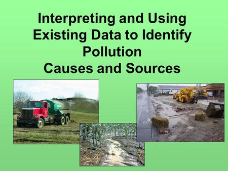 Interpreting and Using Existing Data to Identify Pollution Causes and Sources.
