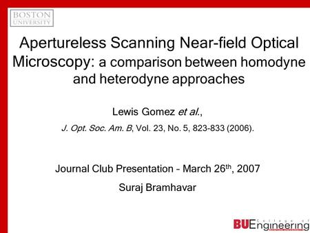 Apertureless Scanning Near-field Optical Microscopy: a comparison between homodyne and heterodyne approaches Journal Club Presentation – March 26 th, 2007.