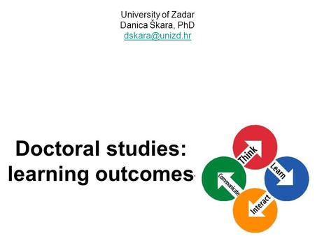 University of Zadar Danica Škara, PhD  Doctoral studies: learning outcomes.