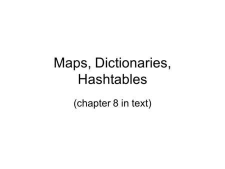 Maps, Dictionaries, Hashtables
