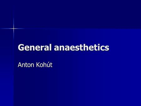 General anaesthetics Anton Kohút. General anaesthetics (GA) GA is a state of drug-induced loss of consciousnes whereby surgical procedure can be caried.