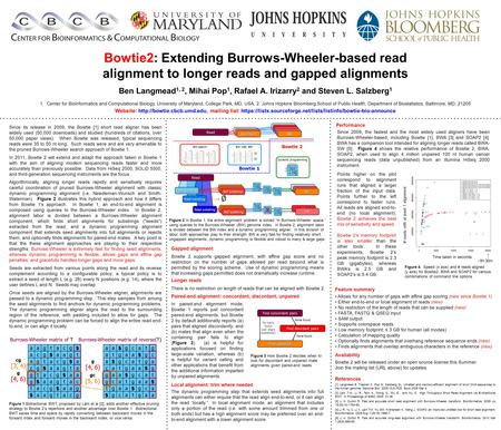 Bowtie2: Extending Burrows-Wheeler-based read alignment to longer reads and gapped alignments Ben Langmead 1, 2, Mihai Pop 1, Rafael A. Irizarry 2 and.