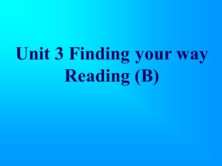 Unit 3 Finding your way Reading (B). A lucky escape.
