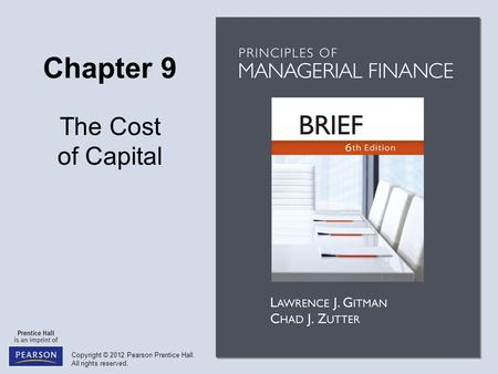 Objectives Understand the basic concept and sources of capital associated with the cost of capital. Explain what is meant by the marginal cost of capital.