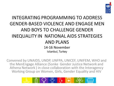 INTEGRATING PROGRAMMING TO ADDRESS GENDER-BASED VIOLENCE AND ENGAGE MEN AND BOYS TO CHALLENGE GENDER INEQUALITY IN NATIONAL AIDS STRATEGIES AND PLANS 14-16.
