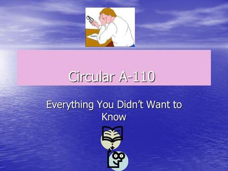 Circular A-110 Everything You Didn't Want to Know.