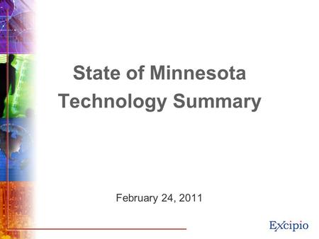 NOT FOR PUBLIC DISTRIBUTION State of Minnesota Technology Summary February 24, 2011.
