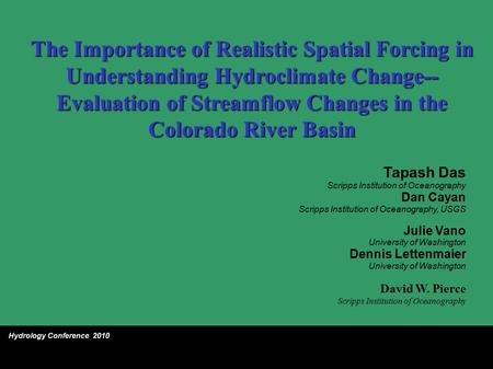The Importance of Realistic Spatial Forcing in Understanding Hydroclimate Change-- Evaluation of Streamflow Changes in the Colorado River Basin Hydrology.
