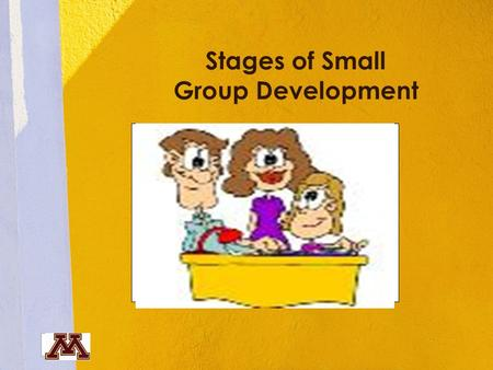 Stages of Small Group Development Insert Product Photograph Here.