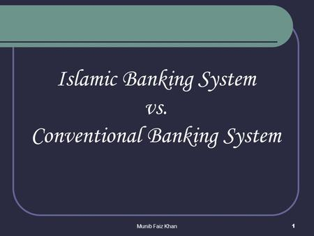 Islamic Banking System vs. Conventional Banking System