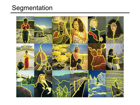 Segmentation. Terminology Segmentation, grouping, perceptual organization: gathering features that belong together Fitting: associating a model with observed.