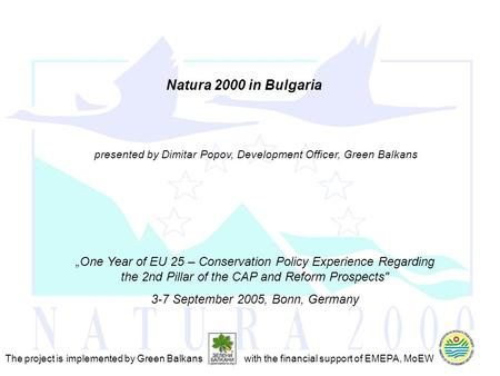 """One Year of EU 25 – Conservation Policy Experience Regarding the 2nd Pillar of the CAP and Reform Prospects 3-7 September 2005, Bonn, Germany presented."