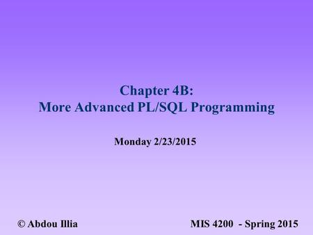 Chapter 4B: More Advanced PL/SQL Programming