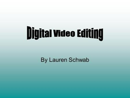 By Lauren Schwab. Topics Discussed Final Cut Pro –The 4 main windows –Final Cut Express –Final Cut Pro 3 Avid –Avid Symphony –Avid Media Composer –Avid.