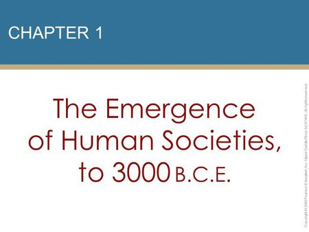 The Emergence of Human Societies, to 3000 B.C.E.