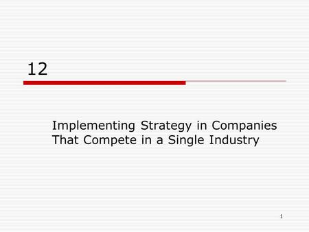 Implementing Strategy in Companies That Compete in a Single Industry