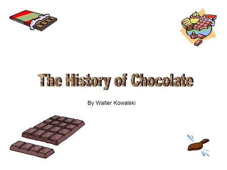 "By Walter Kowalski When Europeans came to America, Aztecs used cocoa beans to prepare a highly revered royal drink called ""chocolatl"" which meant ""warm."
