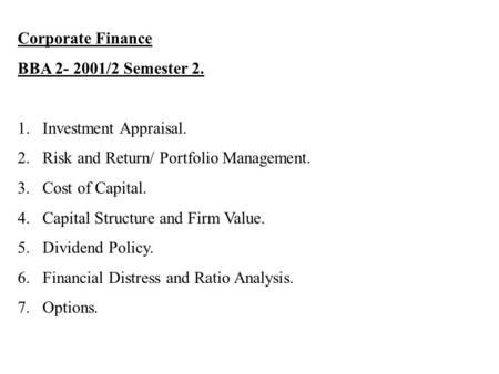 Corporate Finance BBA /2 Semester 2. Investment Appraisal.