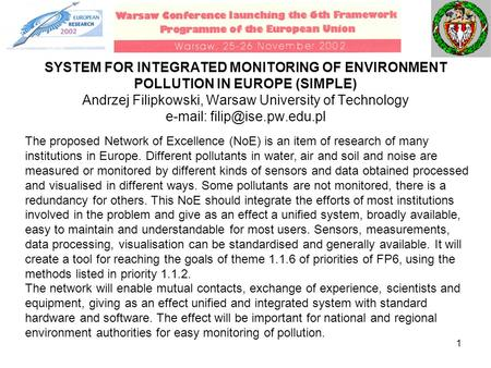1 SYSTEM FOR INTEGRATED MONITORING OF ENVIRONMENT POLLUTION IN EUROPE (SIMPLE) Andrzej Filipkowski, Warsaw University of Technology