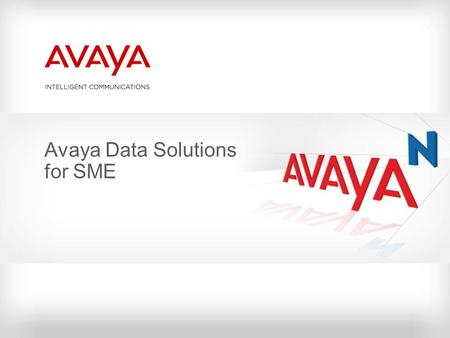 Avaya Data Solutions for SME. ©2010 Avaya Inc. All rights reserved. 2 2 Avaya's Unique Value Proposition  Up to 7X better resiliency  100% Call Completion.