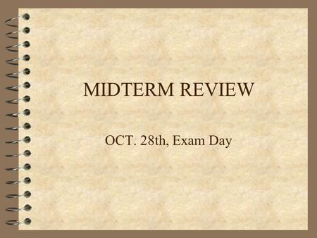 MIDTERM REVIEW OCT. 28th, Exam Day. MIDTERM REVIEW 4 What is the philosophy of mind? 4 The puzzle of the epistemology of the mental 4 The problem of personal.