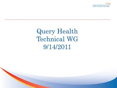 Query Health Technical WG 9/14/2011. Agenda TopicTime Allocation Administrative Stuff and Reminders11:05 – 11:10 am Summer Concert Series Patterns Discussion11:10.