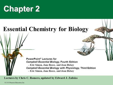 © 2010 Pearson Education, Inc. Lectures by Chris C. Romero, updated by Edward J. Zalisko <strong>PowerPoint</strong> ® Lectures for Campbell Essential Biology, Fourth Edition.