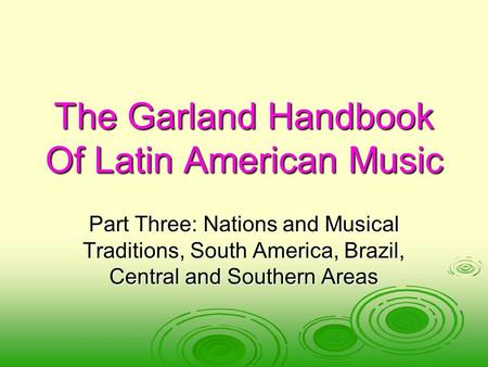The Garland Handbook Of Latin American Music Part Three: Nations and Musical Traditions, South America, Brazil, Central and Southern Areas.