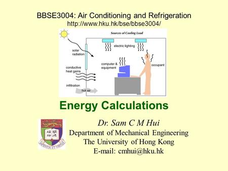 Energy Calculations Dr. Sam C M Hui