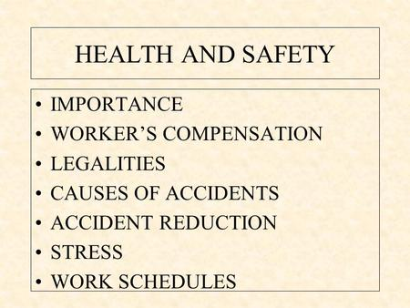 HEALTH AND SAFETY IMPORTANCE WORKER'S COMPENSATION LEGALITIES CAUSES OF ACCIDENTS ACCIDENT REDUCTION STRESS WORK SCHEDULES.
