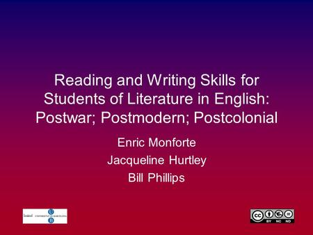 Reading and Writing Skills for Students of Literature in English: Postwar; Postmodern; Postcolonial Enric Monforte Jacqueline Hurtley Bill Phillips.