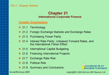 T21.1 Chapter Outline Chapter 21 International Corporate Finance Chapter Organization 21.1Terminology 21.2Foreign Exchange Markets and Exchange <strong>Rates</strong> 21.3Purchasing.
