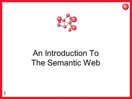1 An Introduction To The Semantic Web. 2 Information Access on the Web Find an mp3 of a song that was on the Billboard Top Ten that features a cowbell.