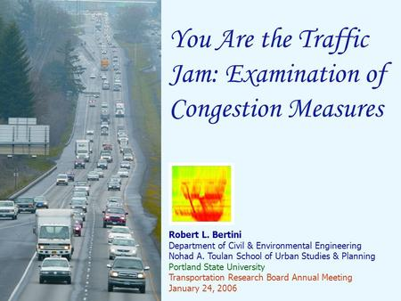 You Are the Traffic Jam: Examination of Congestion Measures