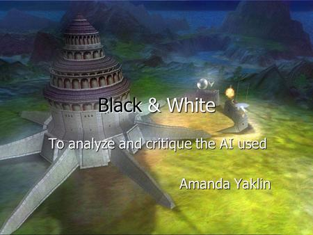 Black & White To analyze and critique the AI used Amanda Yaklin.