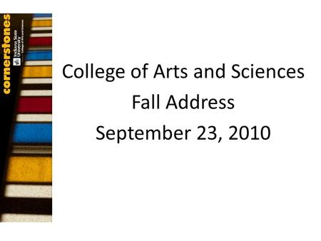 College of Arts and Sciences Fall Address September 23, 2010.