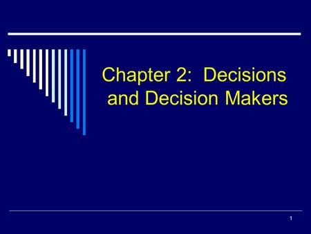 1 Chapter 2: Decisions and Decision Makers. 2 Question!!!!!!  Assume now you are having some problems.  What will you do to solve your problem?  Any.