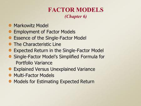 FACTOR MODELS (Chapter 6)