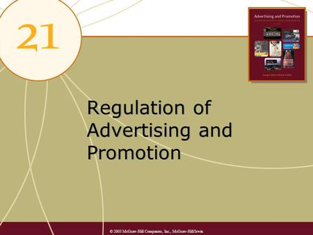 Regulation of Advertising and Promotion © 2003 McGraw-Hill Companies, Inc., McGraw-Hill/Irwin.