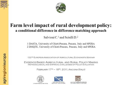 Agriregionieuropa Farm level impact of rural development policy: a conditional difference in difference matching approach Salvioni C. 1 and Sciulli D.