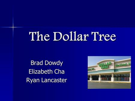 The Dollar Tree Brad Dowdy Elizabeth Cha Ryan Lancaster.