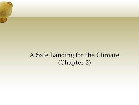 A Safe Landing for the Climate (Chapter 2). Greenhouse gases are gases in an atmosphere that absorb and emit radiation within the thermal infrared range.