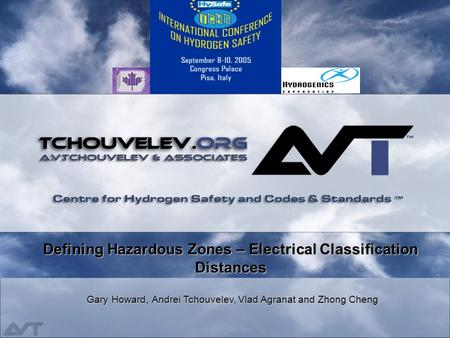 Defining Hazardous Zones – Electrical Classification Distances Gary Howard,Andrei Tchouvelev, Vlad Agranat and Zhong Cheng Defining Hazardous Zones – Electrical.