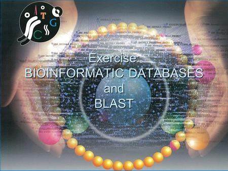 1 Exercise: BIOINFORMATIC DATABASES and BLAST. 2 Outline  NCBI and Entrez  Pubmed  Google scholar  RefSeq  Swissprot  Fasta format  PDB: Protein.