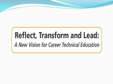 NASDCTEc's New Vision Reflect Transform Lead The Principles.